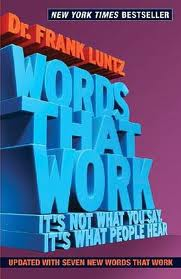 Cover of Words That Work: It's Not What You Say, It's What People Hear  by Frank I. Luntz